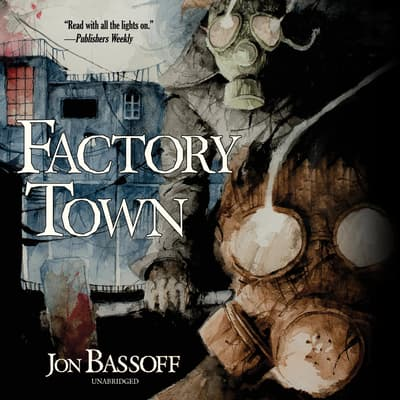 Factory Town by Jon Bassoff audiobook