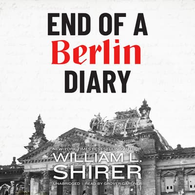 End of a Berlin Diary by William L. Shirer audiobook