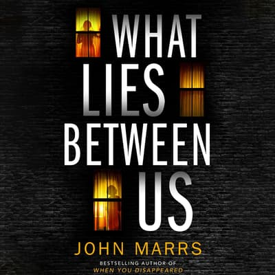 What Lies Between Us by John Marrs audiobook