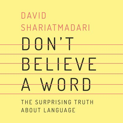 Don't Believe a Word by David Shariatmadari audiobook