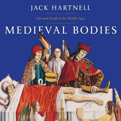 Medieval Bodies by Jack Hartnell audiobook