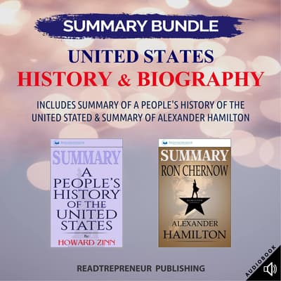 Summary Bundle: United States History & Biography | Readtrepreneur Publishing: Includes Summary of A People's History of the United Stated & Summary of Alexander Hamilton by Readtrepreneur Publishing audiobook