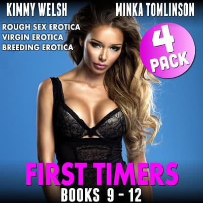 First Timers 4-Pack - Books 9 - 12 (Rough Sex Erotica Virgin Erotica Breeding Erotica Collection) by Kimmy Welsh audiobook