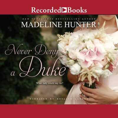 Never Deny a Duke by Madeline Hunter audiobook
