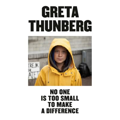 No One Is Too Small to Make a Difference by Greta Thunberg audiobook
