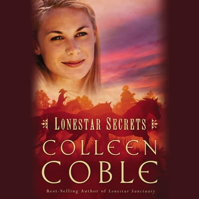Lonestar Secrets by Colleen Coble audiobook