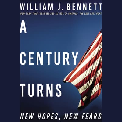 A Century Turns by William J. Bennett audiobook