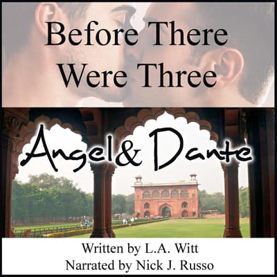 Before There Were Three: Angel & Dante by L.A. Witt audiobook