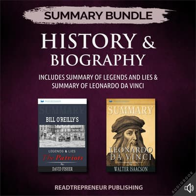 Summary Bundle: History & Biography | Readtrepreneur Publishing: Includes Summary of Legends and Lies & Summary of Leonardo da Vinci by Readtrepreneur Publishing audiobook