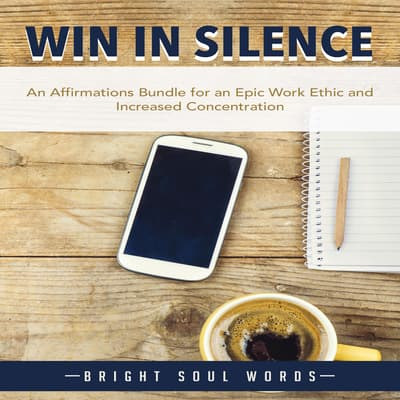 Win in Silence by Bright Soul Words audiobook