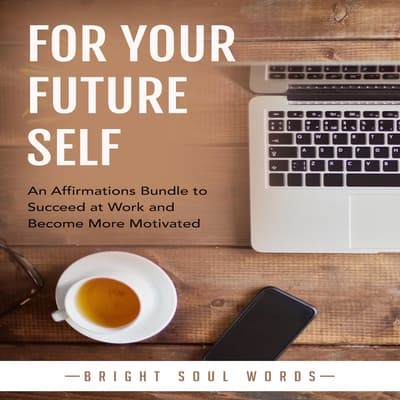 For Your Future Self by Bright Soul Words audiobook