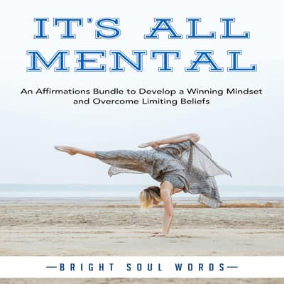 It's All Mental by Bright Soul Words audiobook