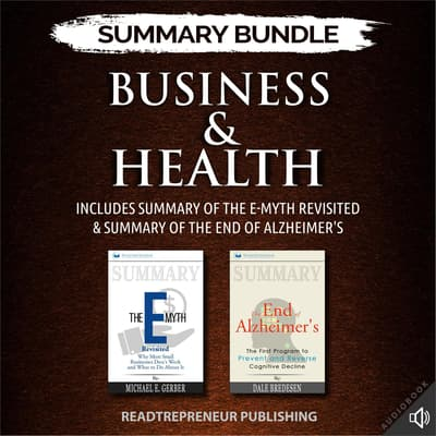 Summary Bundle: Business & Health | Readtrepreneur Publishing: Includes Summary of The E-Myth Revisited & Summary of The End of Alzheimer's by Readtrepreneur Publishing audiobook