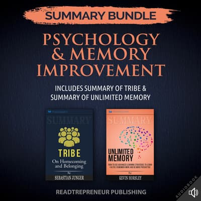 Summary Bundle: Psychology & Memory Improvement | Readtrepreneur Publishing: Includes Summary of Tribe & Summary of Unlimited Memory by Readtrepreneur Publishing audiobook