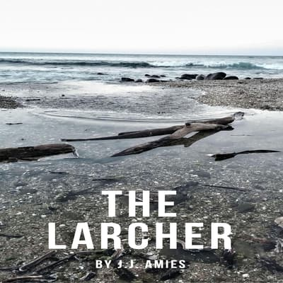 The Larcher by J.J. Amies audiobook