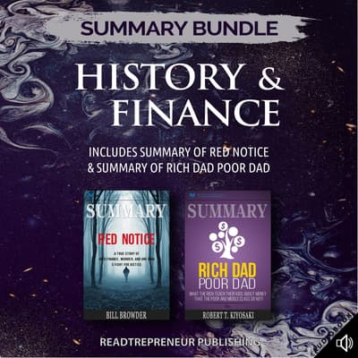 Summary Bundle: History & Finance | Readtrepreneur Publishing: Includes Summary of Red Notice & Summary of Rich Dad Poor Dad by Readtrepreneur Publishing audiobook