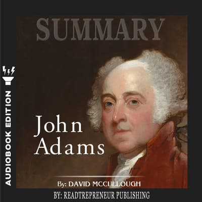 Summary of John Adams by David McCullough by Readtrepreneur Publishing audiobook