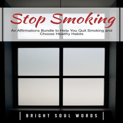 Stop Smoking by Bright Soul Words audiobook