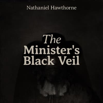 The Minister's Black Veil by Nathaniel Hawthorne audiobook