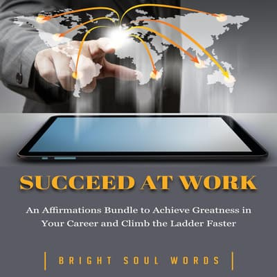 Succeed at Work by Bright Soul Words audiobook