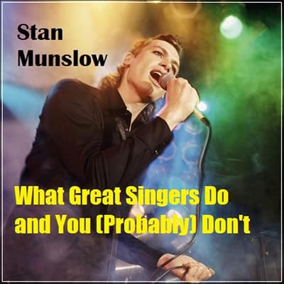 What Great Singers Do and You (Probably) Don't by Stan Munslow audiobook