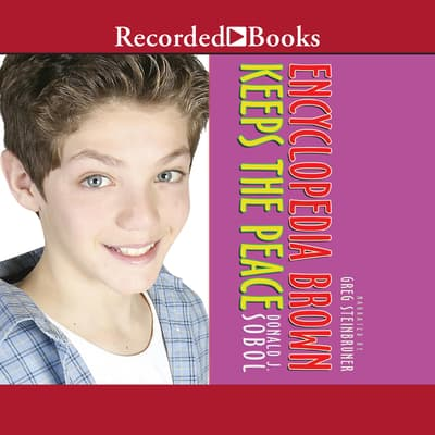Encyclopedia Brown Keeps the Peace by Donald J. Sobol audiobook