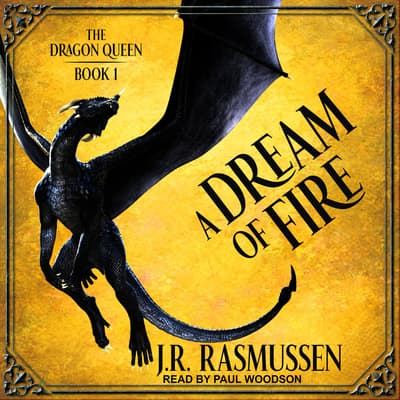 A Dream of Fire by J.R. Rasmussen audiobook