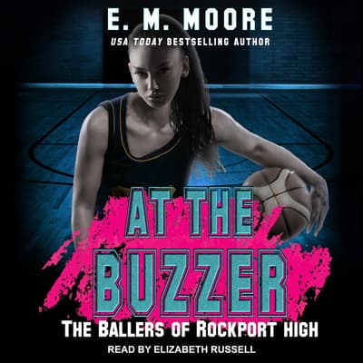 At The Buzzer by E.M. Moore audiobook