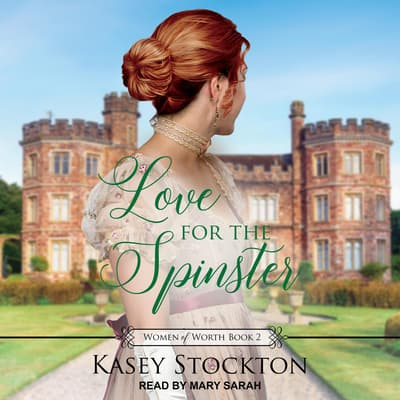 Love for the Spinster by Kasey Stockton audiobook