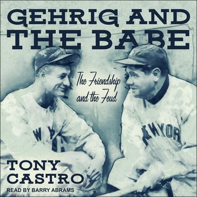 Gehrig and The Babe by Tony Castro audiobook