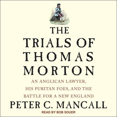 The Trials of Thomas Morton by Peter C. Mancall audiobook