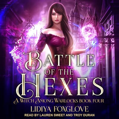 Battle Of The Hexes by Lidiya Foxglove audiobook