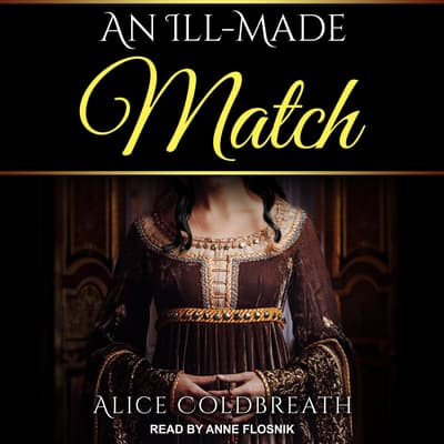 An Ill-Made Match by Alice Coldbreath audiobook