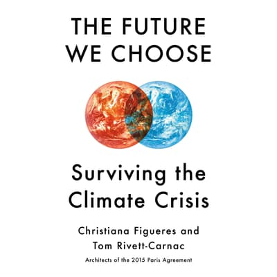 The Future We Choose by Christiana Figueres audiobook