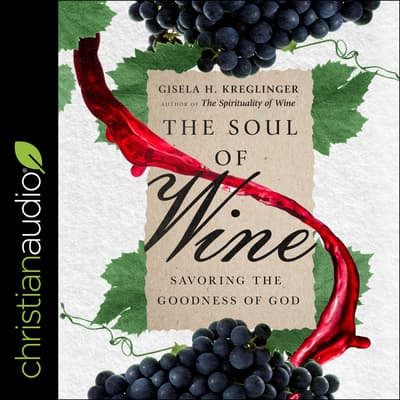 The Soul of Wine by Gisela H. Kreglinger audiobook