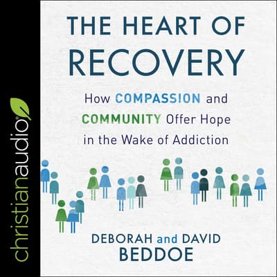 The Heart of Recovery by David Beddoe audiobook