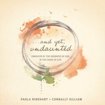 And Yet, Undaunted by Paula Rinehart audiobook