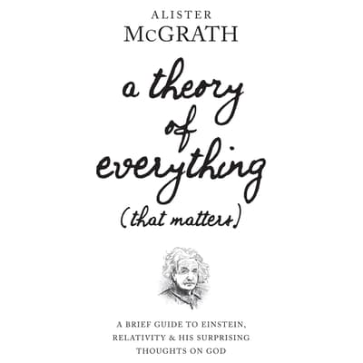 A Theory of Everything (That Matters) by Alister McGrath audiobook