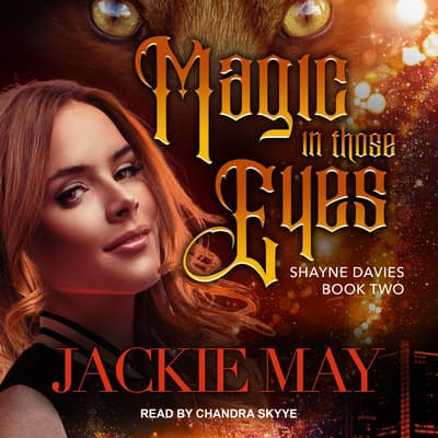 Magic in Those Eyes by Jackie May audiobook