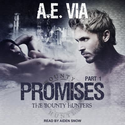Promises, Part 1 by A.E. Via audiobook