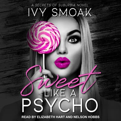 Sweet Like a Psycho by Ivy Smoak audiobook