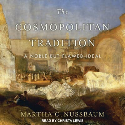 The Cosmopolitan Tradition by Martha C. Nussbaum audiobook
