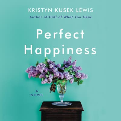 Perfect Happiness by Kristyn Kusek Lewis audiobook