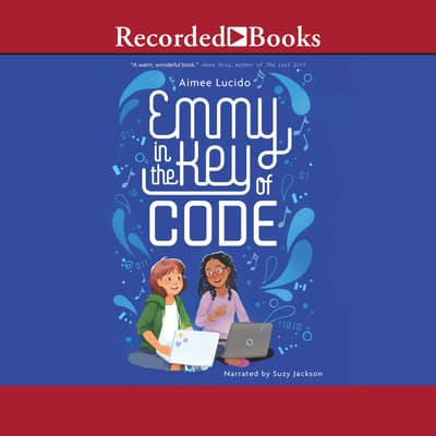 Emmy in the Key of Code by Aimee Lucido audiobook