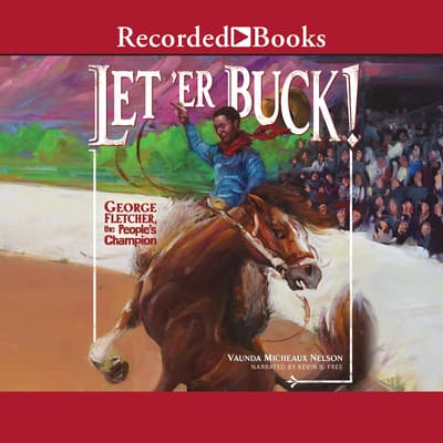 Let'er Buck! by Vaunda Micheaux Nelson audiobook