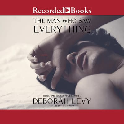 The Man Who Saw Everything by Deborah Levy audiobook