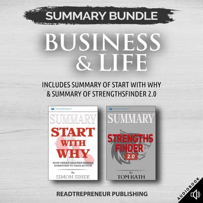 Summary Bundle: Business & Life | Readtrepreneur Publishing: Includes Summary of Start With Why & Summary of StrengthsFinder 2.0 by Readtrepreneur Publishing audiobook