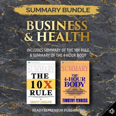 Summary Bundle: Business & Health | Readtrepreneur Publishing: Includes Summary of The 10X Rule & Summary of The 4-Hour Body by Readtrepreneur Publishing audiobook