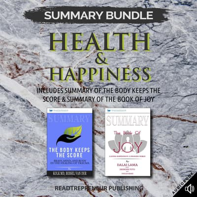 Summary Bundle: Health & Happiness | Readtrepreneur Publishing: Includes Summary of The Body Keeps the Score & Summary of The Book of Joy by Readtrepreneur Publishing audiobook