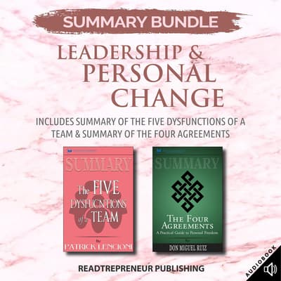 Summary Bundle: Leadership & Personal Change | Readtrepreneur Publishing: Includes Summary of The Five Dysfunctions of a Team & Summary of The Four Agreements by Readtrepreneur Publishing audiobook